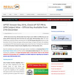 UPTET Answer Key 2016, PRI, UPRI Paper-1 & 2 Exam Key on 27th Dec