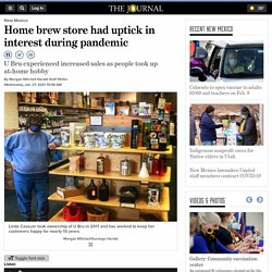Home brew store had uptick in interest during pandemic