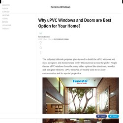 Why uPVC Windows and Doors are Best Option For Your Home?