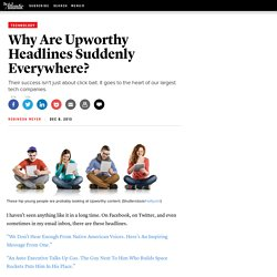Why Are Upworthy Headlines Suddenly Everywhere? - Robinson Meyer