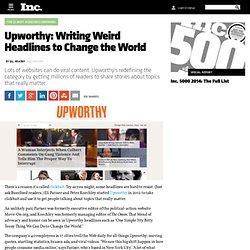 Upworthy: Writing Weird Headlines to Change the World