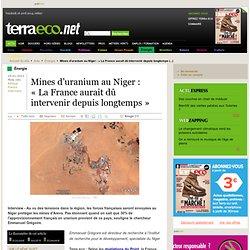 Mines d'uranium au Niger : « La France aurait dû intervenir depuis longtemps »