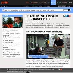 Uranium : si puissant et si dangeureux