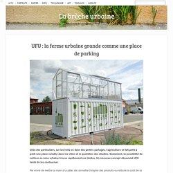 UFU : la ferme urbaine grande comme une place de parking