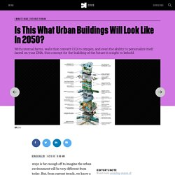 Is This What Urban Buildings Will Look Like In 2050?