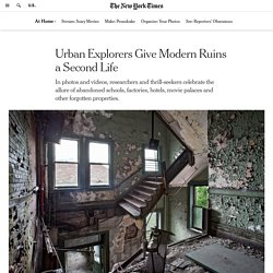 Urban Explorers Give Modern Ruins a Second Life