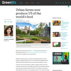 Urban farms now produce 1/5 of the world's food