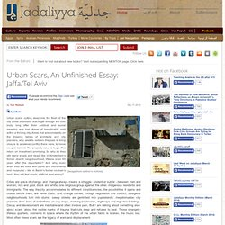 Urban Scars, An Unfinished Essay: Jaffa/Tel Aviv
