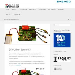 DIY Urban Sensor Kit | Fab Lab Barcelona > Fabricacion Digital Personal
