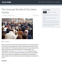 The Good and The Bad Of The Urban Society