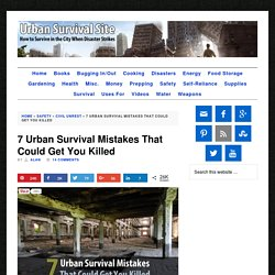 7 Urban Survival Mistakes That Could Get You Killed