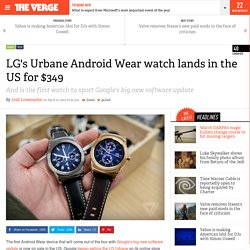 LG's Urbane Android Wear watch lands in the US for $349