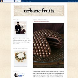 urbane fruits: Chocolate Christmas cake