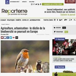 REPORTERRE 20/10/20 Agriculture, urbanisation : le déclin de la biodiversité se poursuit en Europe