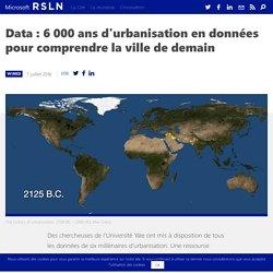 6 000 ans d'urbanisation en données pour comprendre la ville de demain