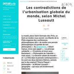 L'urbanisation globale du monde : les contradictions selon Michel Lussault