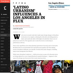 'Latino Urbanism' influences a Los Angeles in flux