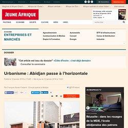 Urbanisme : Abidjan passe à l'horizontale