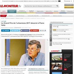 Le Grand Prix de l'urbanisme 2017 décerné à Pierre Veltz - Culture