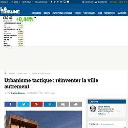 Urbanisme tactique : réinventer la ville autrement