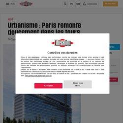 Urbanisme : Paris remonte doucement dansles tours