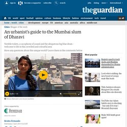 An urbanist's guide to the Mumbai slum of Dharavi