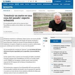 Urbanista brasileño Jaime Lerner le aconseja a Bogotá no hacer metro - Bogotá