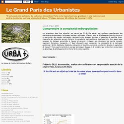 Le Grand Paris des Urbanistes: Comprendre la complexité métrop