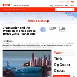 Urbanization and the evolution of cities across 10,000 years - Vance Kite