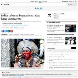 Índios urbanos: buscando as raízes longe da natureza