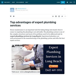 Top advantages of expert plumbing services