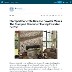 Stamped Concrete Release Powder Makes The Stamped Concrete Flooring Fast And Perfect: urbanstone1 — LiveJournal
