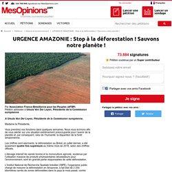 URGENCE AMAZONIE : Stop à la déforestation ! Sauvons notre planète !