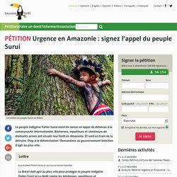 Urgence en Amazonie: signez l'appel du peuple Suruí