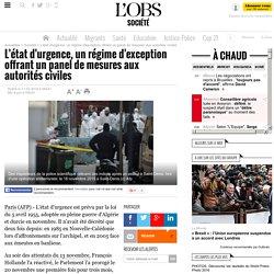L'état d'urgence, un régime d'exception offrant un panel de mesures aux autorités civiles