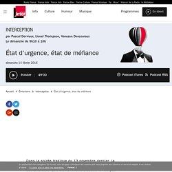 État d'urgence, état de méfiance du 14 février 2016 - France Inter