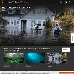 H2O : l'eau, la vie et nous (3/3) - L'urgence - Regarder le documentaire complet