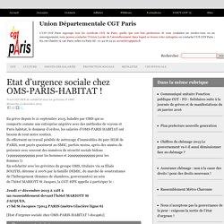 Etat d'urgence sociale chez OMS-PARIS-HABITAT ! - Union Départementale CGT Paris