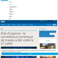 Etat d'urgence : la surveillance numérique de masse a été votée le 21 juillet