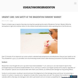 Urgent Care: Sun Safety at the Bradenton Farmers' Market – ushealthworksbradenton