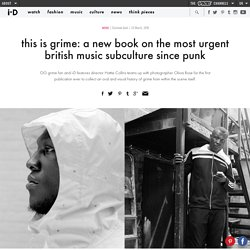 this is grime: a new book on the most urgent british music subculture since punk