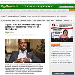 Urgent: Wari a le feu vert de la banque centrale de Freetown pour opérer en Sierra Léone