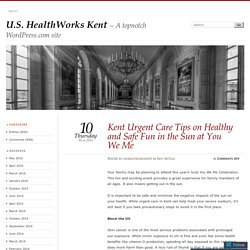 Kent Urgent Care Tips on Healthy and Safe Fun in the Sun at You We Me
