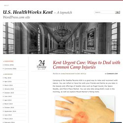 Kent Urgent Care: Ways to Deal with Common Camp Injuries
