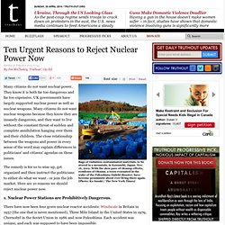 Ten Urgent Reasons to Reject Nuclear Power Now