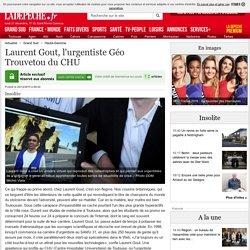 Laurent Gout, l'urgentiste Géo Trouvetou du CHU - 20/12/2015 - ladepeche.fr