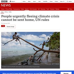 People urgently fleeing climate crisis cannot be sent home, UN rules