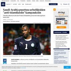 """hs Saudi-Arabia puuttuu urheilijoiden """"anti-islamilaisiin"""" kampauksiin"""