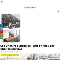 Les urinoirs publics de Paris en 1865 par Charles Marville