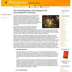 Die Urknallhypothese, eine Sackgasse der kosmologischen Forschung
